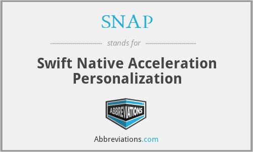 SNAP - Swift Native Acceleration Personalization