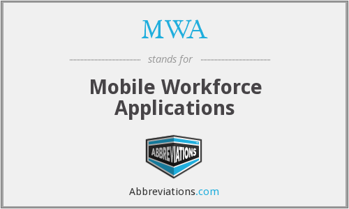 MWA - Mobile Workforce Applications