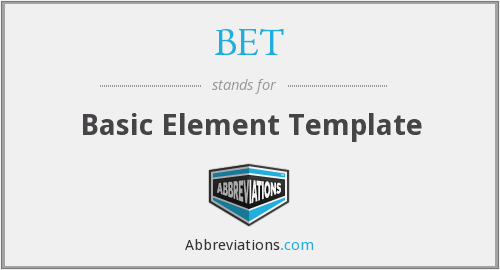 BET - Basic Element Template