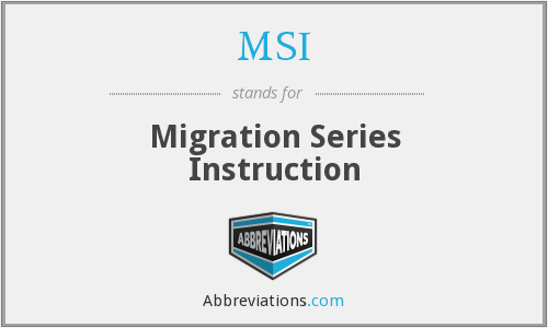 MSI - Migration Series Instruction