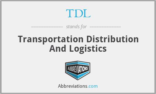 TDL - Transportation Distribution And Logistics