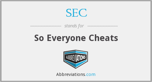 SEC - So Everyone Cheats