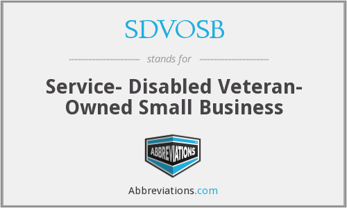 SDVOSB - Service- Disabled Veteran- Owned Small Business
