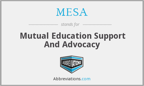 MESA - Mutual Education Support And Advocacy