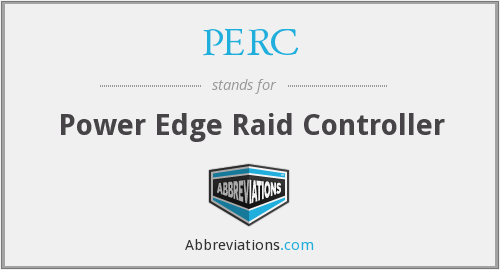 PERC - Power Edge Raid Controller