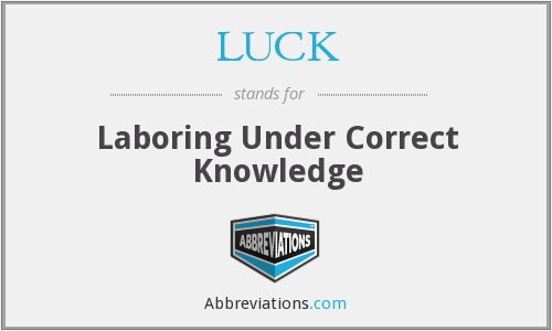 LUCK - Laboring Under Correct Knowledge