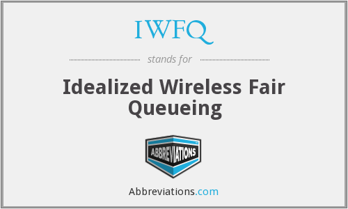IWFQ - Idealized Wireless Fair Queueing