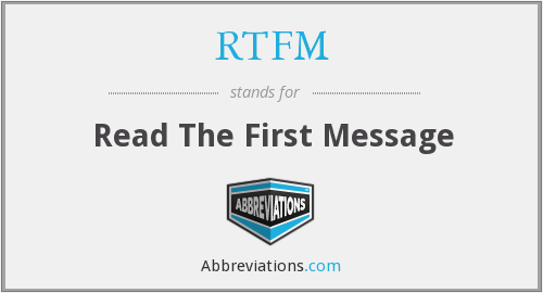 RTFM - Read The First Message