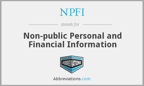 NPFI - Non-public Personal and Financial Information