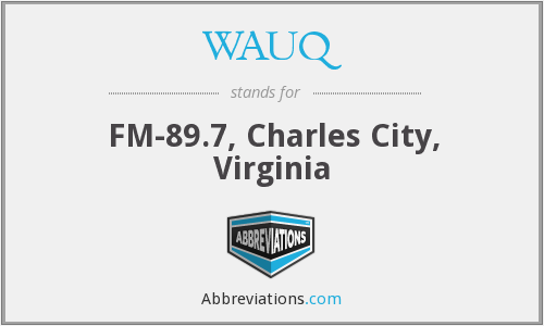 WAUQ - FM-89.7, Charles City, Virginia