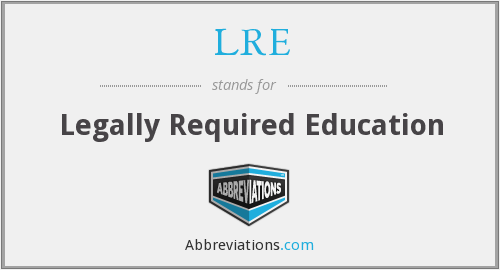 LRE - Legally Required Education