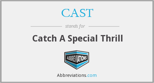 CAST - Catch A Special Thrill