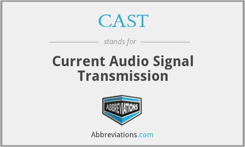 CAST - Current Audio Signal Transmission