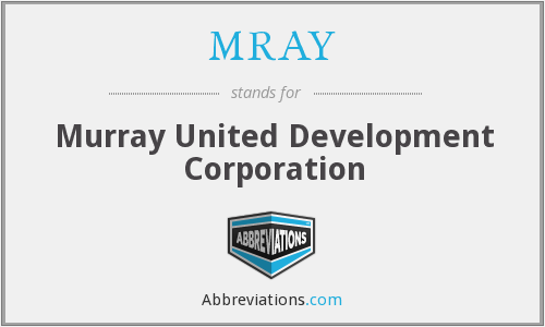 MRAY - Murray United Development Corporation