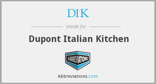 What does dik stand for for Dupont italian kitchen