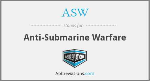 ASW - Anti-Submarine Warfare