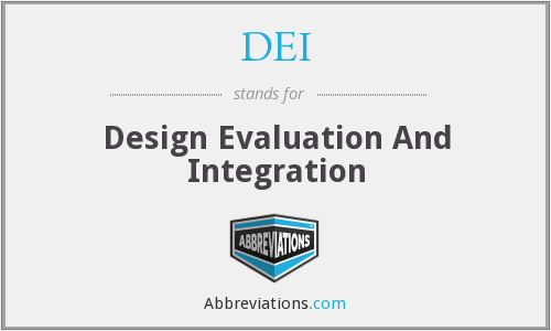 DEI - Design Evaluation And Integration