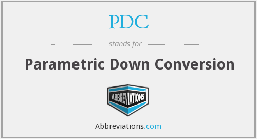 PDC - Parametric Down Conversion