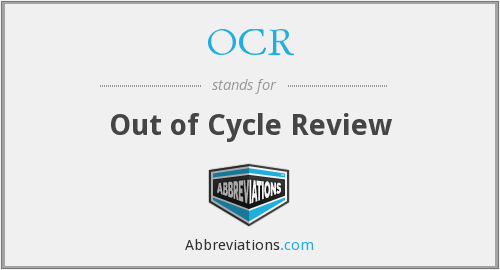 OCR - Out of Cycle Review