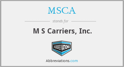 MSCA - M S Carriers, Inc.