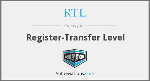 RTL - Register-Transfer Level