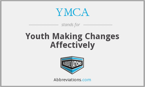 YMCA - Youth Making Changes Affectively
