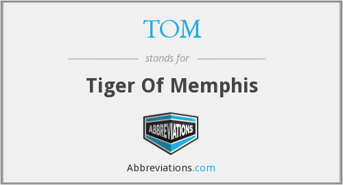 TOM - Tiger Of Memphis