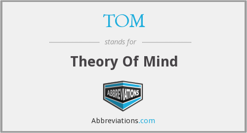 TOM - Theory Of Mind