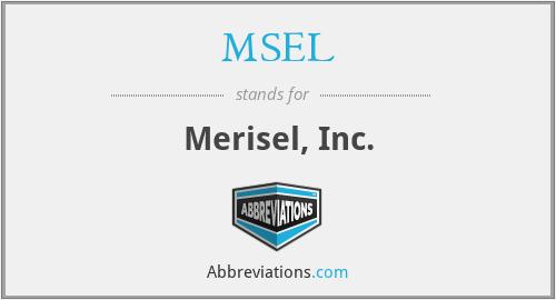 MSEL - Merisel, Inc.