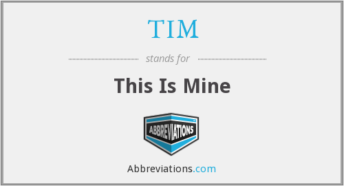 TIM - This Is Mine