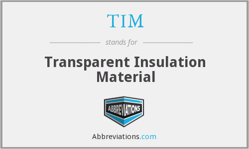 TIM - Transparent Insulation Material