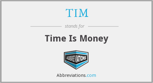 TIM - Time Is Money