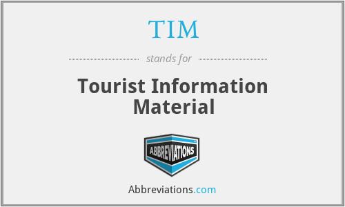 TIM - Tourist Information Material