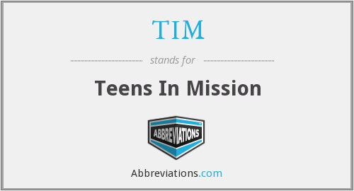 TIM - Teens In Mission