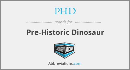 PHD - Pre-Historic Dinosaur