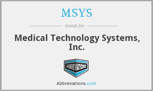 MSYS - Medical Technology Systems, Inc.