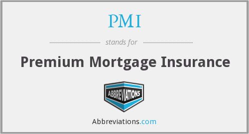 PMI - Premium Mortgage Insurance