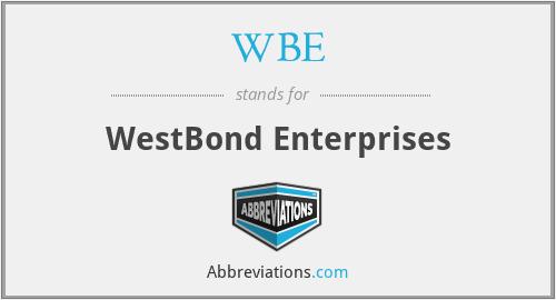 WBE - WestBond Enterprises