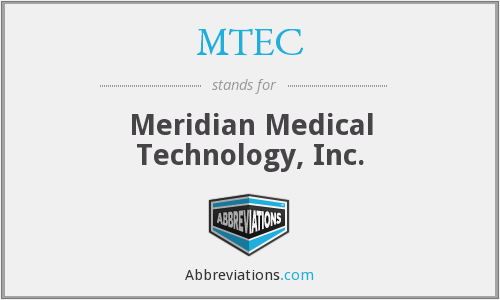 MTEC - Meridian Medical Technology, Inc.