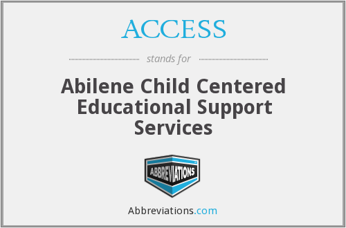 ACCESS - Abilene Child Centered Educational Support Services