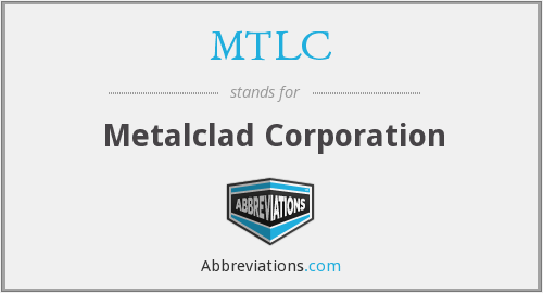 MTLC - Metalclad Corporation