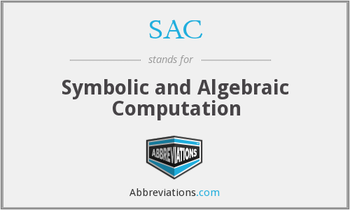 SAC - Symbolic and Algebraic Computation