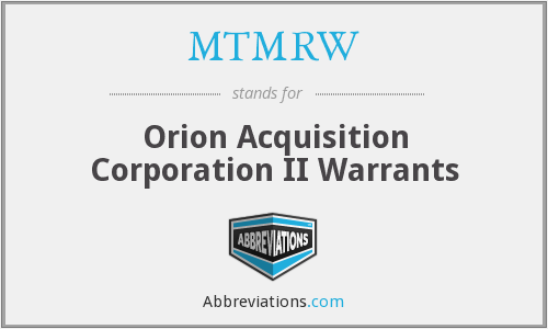 MTMRW - Orion Acquisition Corporation II Warrants