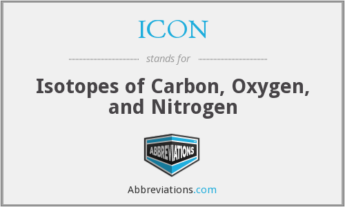 ICON - Isotopes of Carbon, Oxygen, and Nitrogen