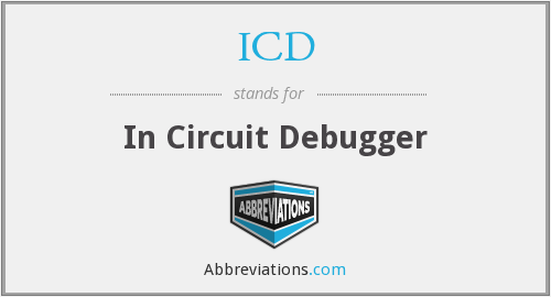 ICD - In Circuit Debugger