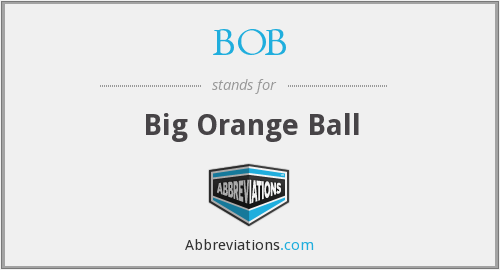 BOB - Big Orange Ball