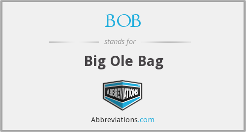 BOB - Big Ole Bag