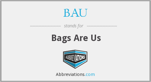BAU - Bags Are Us