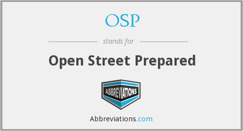 OSP - Open Street Prepared
