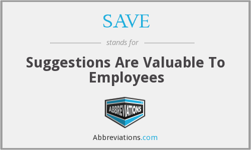 SAVE - Suggestions Are Valuable To Employees